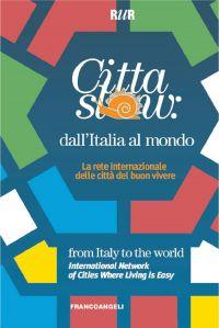 Città slow: dall'Italia al mondo. La rete internazionale delle c