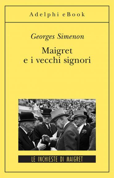 Maigret e i vecchi signori ePub