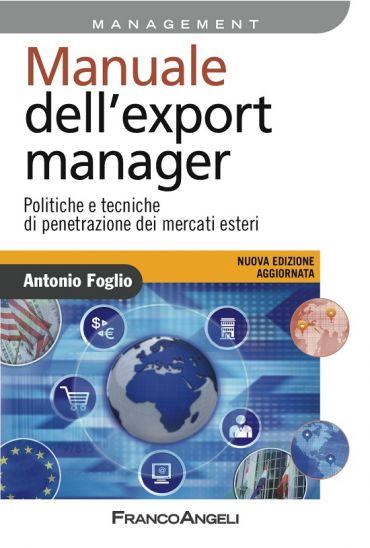 Manuale dell'export manager. Politiche e tecniche di penetrazion