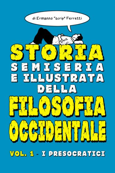 Storia semiseria e illustrata della filosofia occidentale ePub