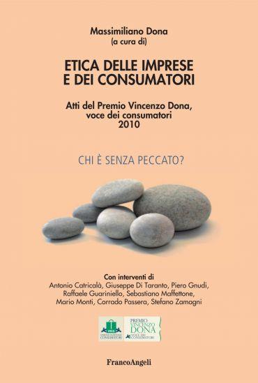 Etica delle imprese e dei consumatori. Atti del Premio Vincenzo
