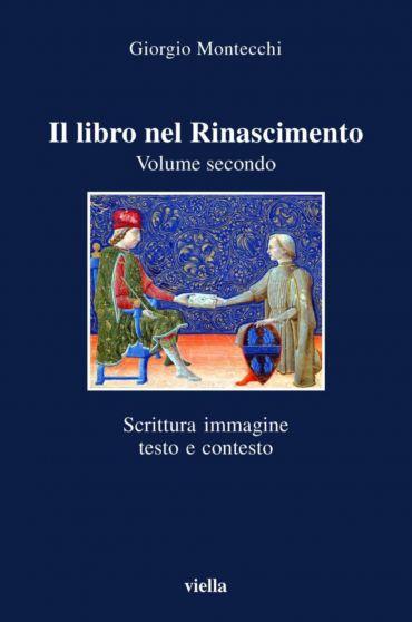 Il libro nel Rinascimento. Volume secondo