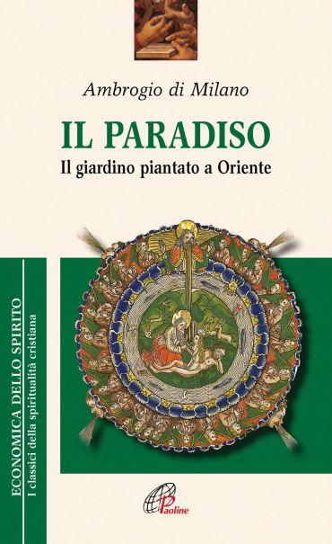 Il paradiso. Il giardino piantato a Oriente