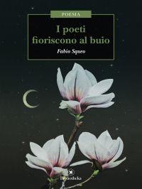 I poeti fioriscono al buio ePub