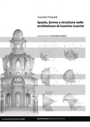 Spazio, forma e struttura nelle architetture di Guarino Guarini