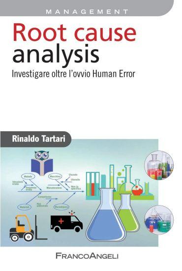 Root cause cnalysis. Investigare oltre l'ovvio Human Error