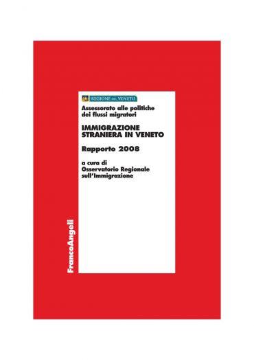 Immigrazione straniera in Veneto. Rapporto 2008
