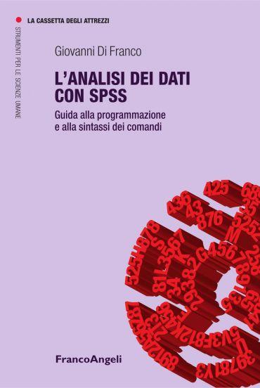 L'analisi dei dati con Spss. Guida alla programmazione e alla si