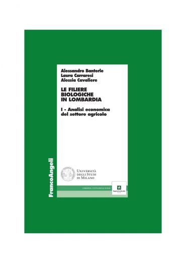 Le filiere biologiche in Lombardia. I - Analisi economica del se