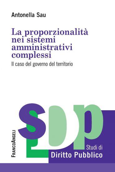 La proporzionalità nei sistemi amministrativi complessi. Il caso