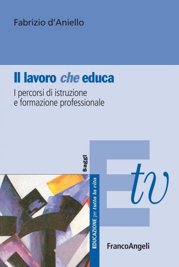 Il lavoro (che) educa. I percorsi di istruzione e formazione pro