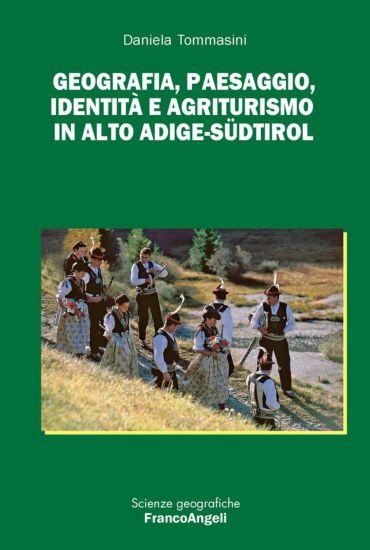 Geografia, paesaggio, identità e agriturismo in Alto Adige-S?dti