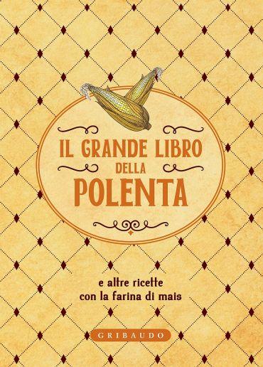Il grande libro della polenta ePub