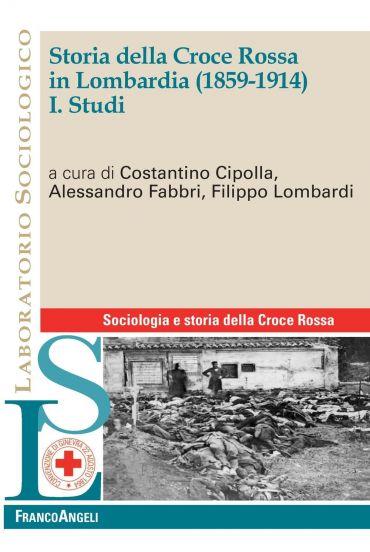 Storia della Croce Rossa in Lombardia (1859-1914). I. Studi