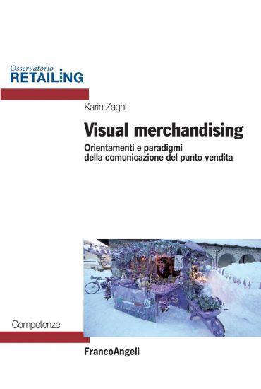 Visual merchandising. Orientamenti e paradigmi della comunicazio
