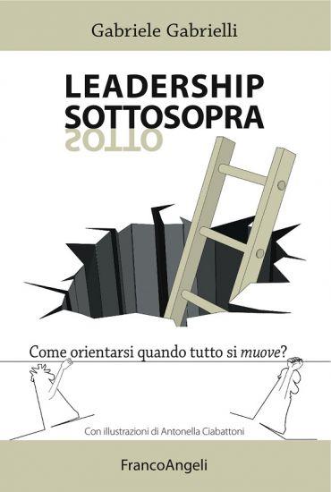 Leadership sottosopra. Come orientarsi quando tutto si muove? eP