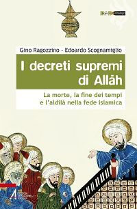 I decreti supremi di Allah. La morte, la fine dei tempi e l'aldi