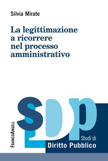 La legittimazione a ricorrere nel processo amministrativo ePub
