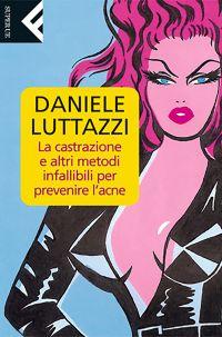La castrazione e altri metodi infallibili per prevenire l'acne e