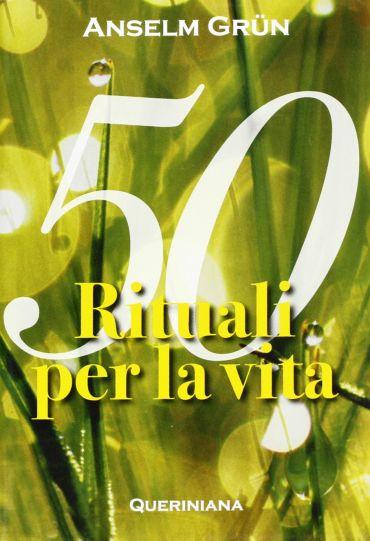 Cinquanta rituali per la vita