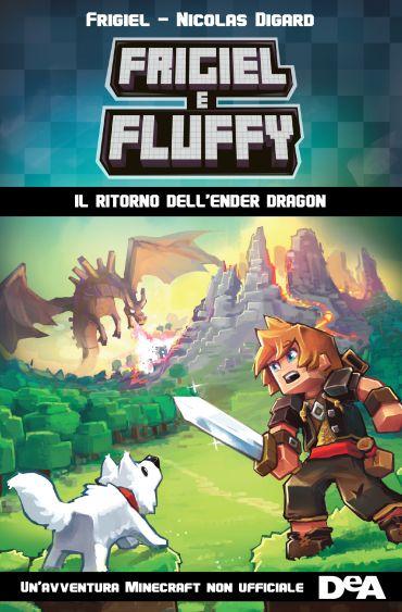 Frigiel e Fluffy. Il ritorno dell'Ender Dragon ePub