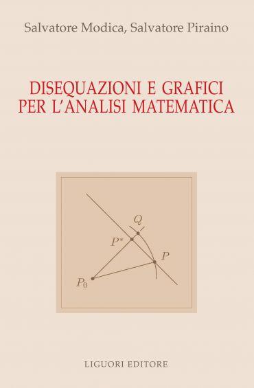 Disequazioni e Grafici per l'Analisi Matematica