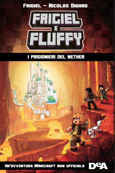 Frigiel e Fluffy. I prigionieri di Nether ePub