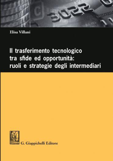 Il trasferimento tecnologico tra sfide ed opportunità: ruoli e s