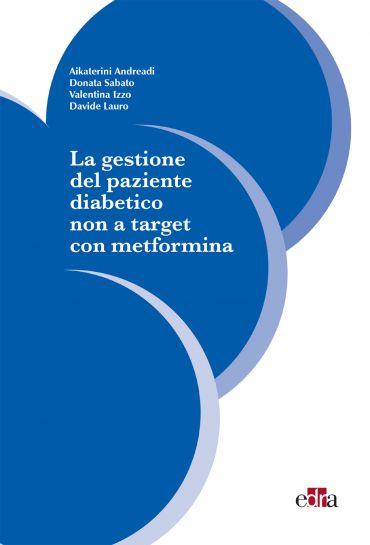 La gestione del paziente diabetico non a target con metformina e
