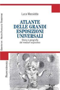 Atlante delle grandi esposizioni universali. Storia e geografia