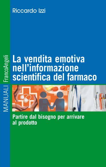 La vendita emotiva nell'informazione scientifica del farmaco. Pa