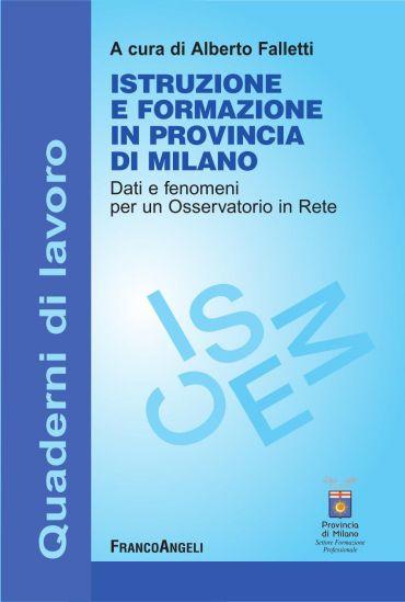 Istruzione e formazione in provincia di Milano. Dati e fenomeni