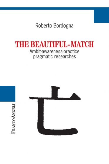 THE BEAUTIFUL-MATCH. Ambit-Awareness-Practice Pragmatic Research