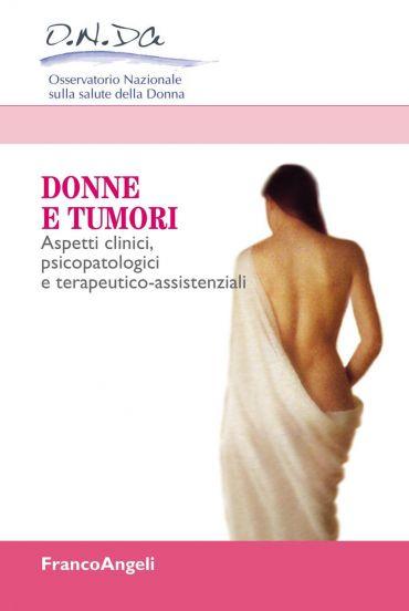 Donne e tumori. Aspetti clinici, psicopatologici e terapeutico-a