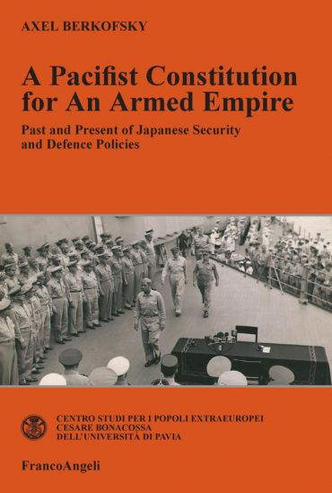 A Pacifist Constitution for an Armed Empire. Past and Present of