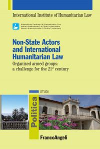 Non-State Actors and International Humanitarian Law. Organized a