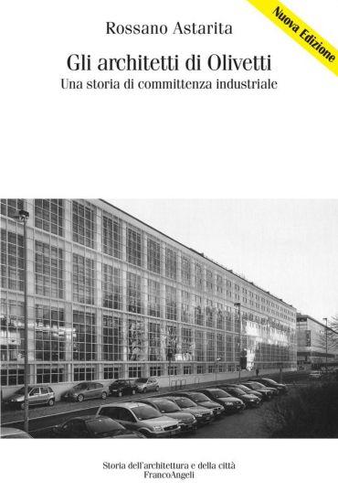 Gli architetti di Olivetti. Una storia di committenza industrial