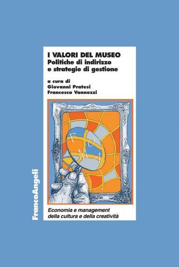 I valori del museo. Politiche di indirizzo e strategie di gestio