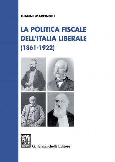 La politica fiscale nell'Italia liberale e democratica (1861-192