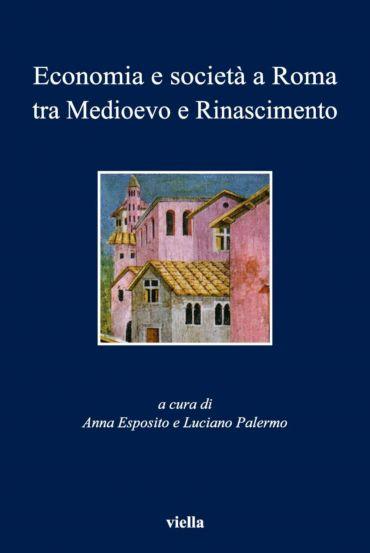 Economia e società a Roma tra Medioevo e Rinascimento