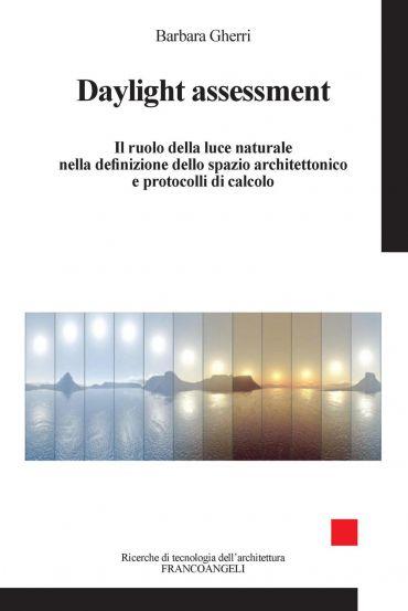 Daylight assessment. Il ruolo della luce naturale nella definizi