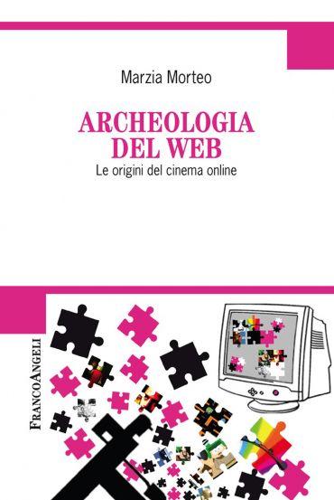 Archeologia del web. Le origini del cinema online ePub