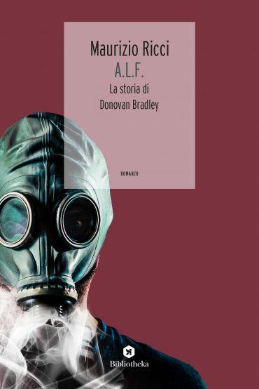 A.L.F. - La storia di Donovan Bradley ePub