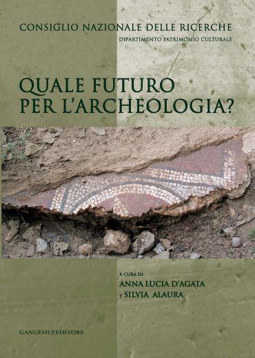 Quale futuro per l'archeologia?