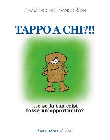 Tappo a chi?!! E se la tua crisi fosse un'opportunità? ePub