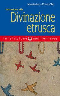 Iniziazione alla divinazione etrusca ePub
