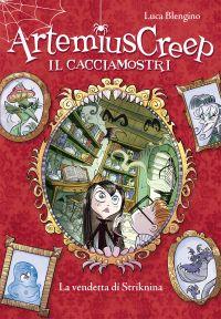 La vendetta di Striknina. Artemius Creep - Il Cacciamostri. Vol.