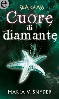Sea Glass - Cuore di diamante (eLit) ePub