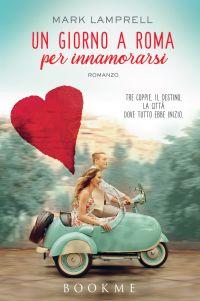 Un giorno a Roma per innamorarsi ePub
