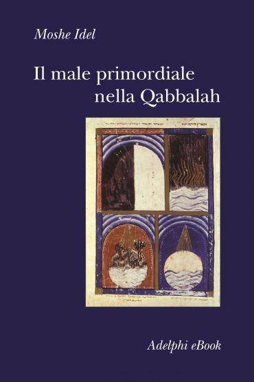 Il male primordiale nella Qabbalah ePub